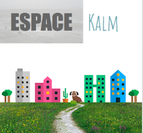 ESPACE KALM : Projects with a Purpose